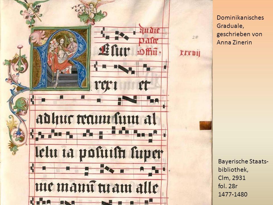 Dominikanisches Graduale, geschrieben von. Anna Zinerin. Bayerische Staats- bibliothek, Clm, 2931.