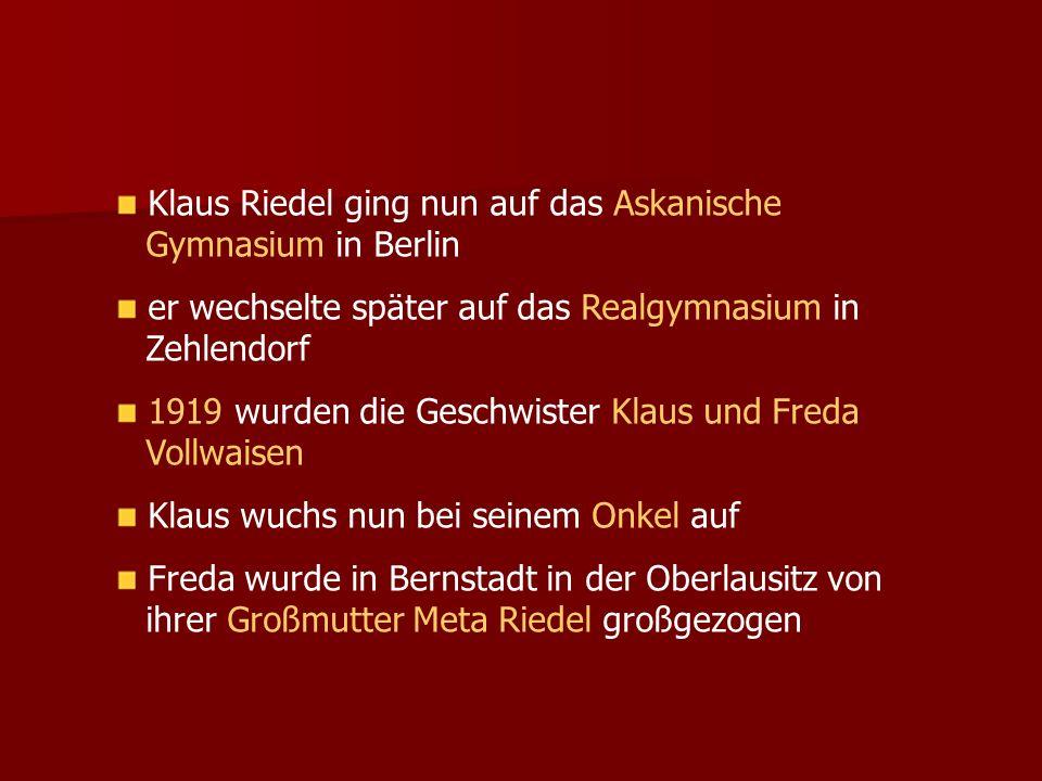 Klaus Riedel ging nun auf das Askanische Gymnasium in Berlin