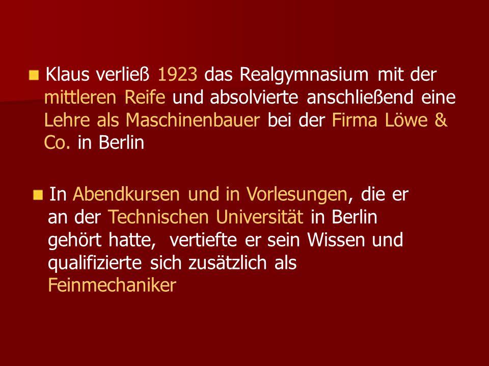 Klaus verließ 1923 das Realgymnasium mit der mittleren Reife und absolvierte anschließend eine Lehre als Maschinenbauer bei der Firma Löwe & Co. in Berlin