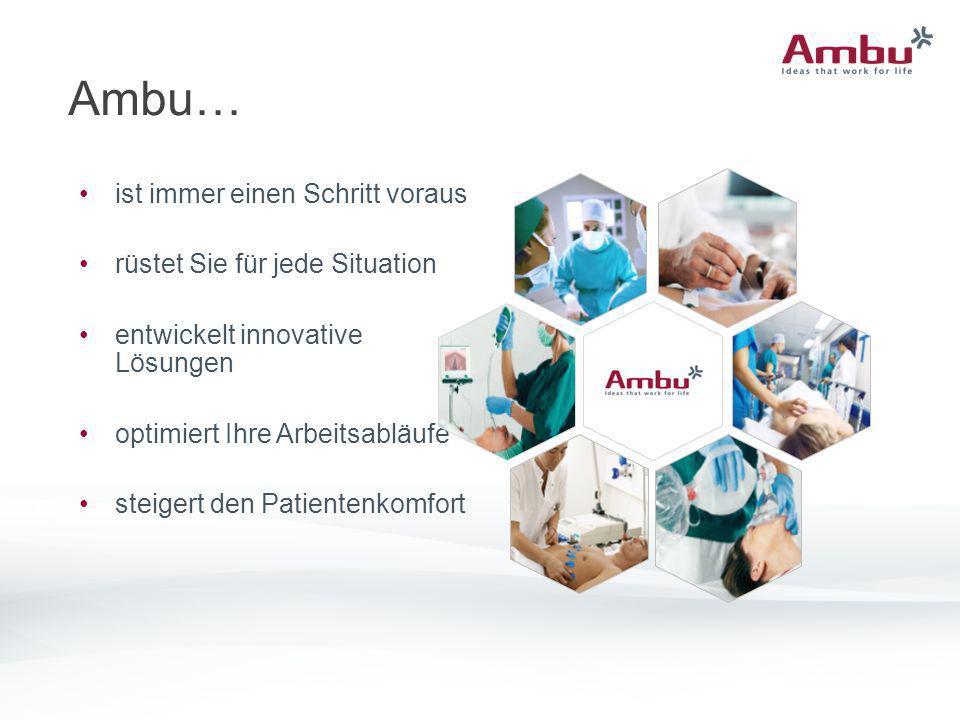 Ambu… ist immer einen Schritt voraus rüstet Sie für jede Situation