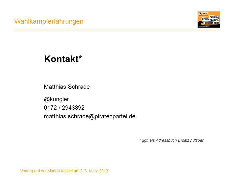 Kontakt* Matthias Schrade @kungler 0172 / 2943392