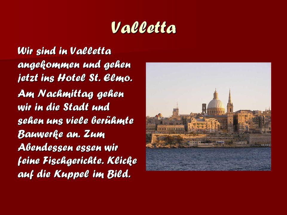 Valletta Wir sind in Valletta angekommen und gehen jetzt ins Hotel St. Elmo.
