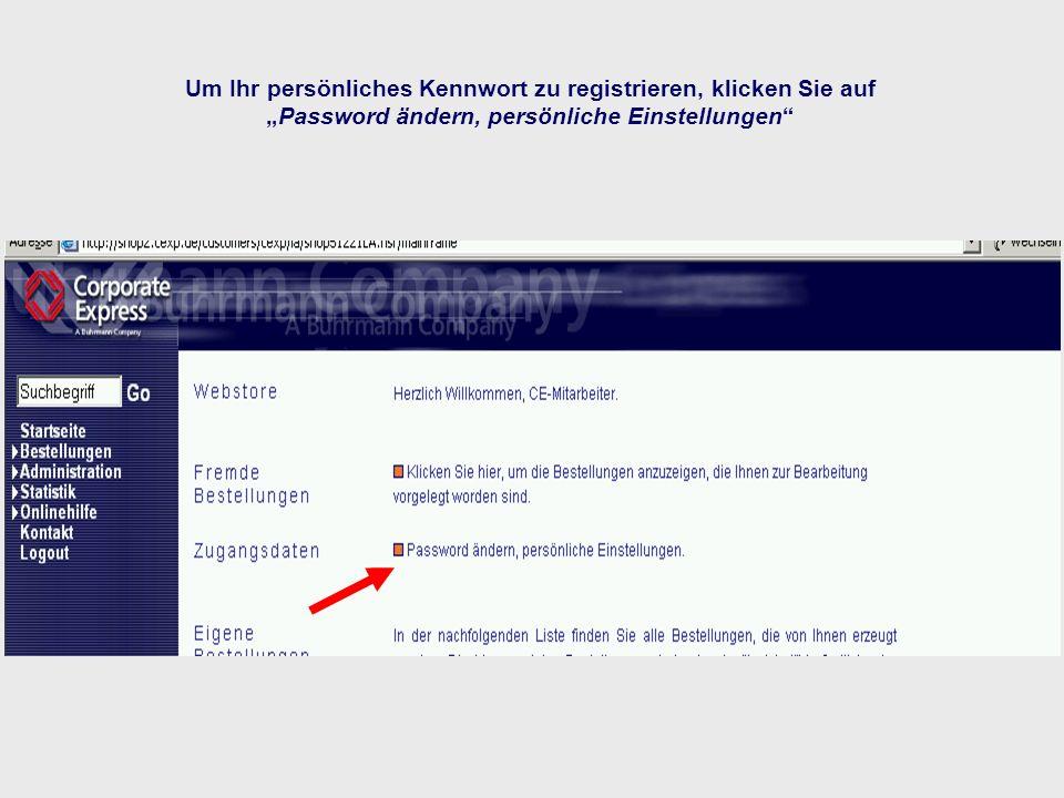 """Um Ihr persönliches Kennwort zu registrieren, klicken Sie auf """"Password ändern, persönliche Einstellungen"""