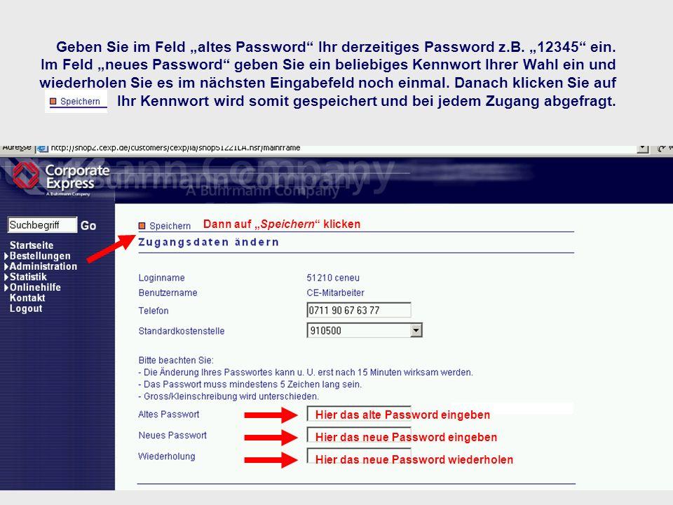 """Geben Sie im Feld """"altes Password Ihr derzeitiges Password z. B"""