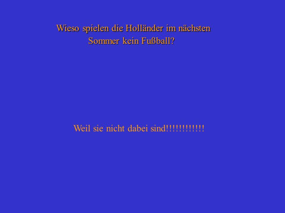 Wieso spielen die Holländer im nächsten Sommer kein Fußball