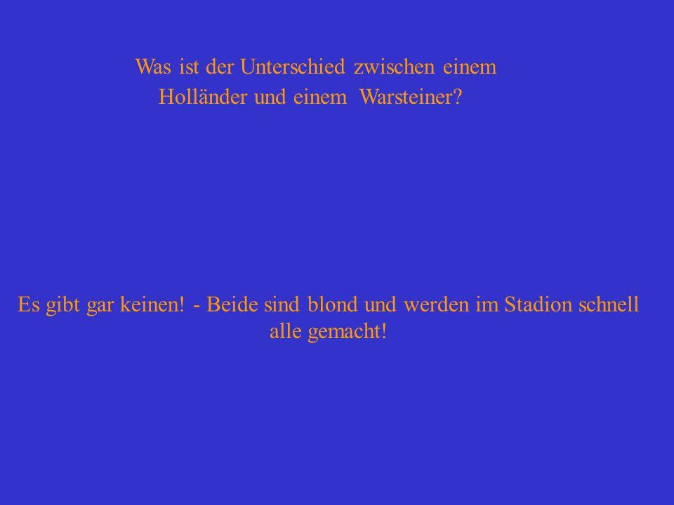Was ist der Unterschied zwischen einem Holländer und einem Warsteiner