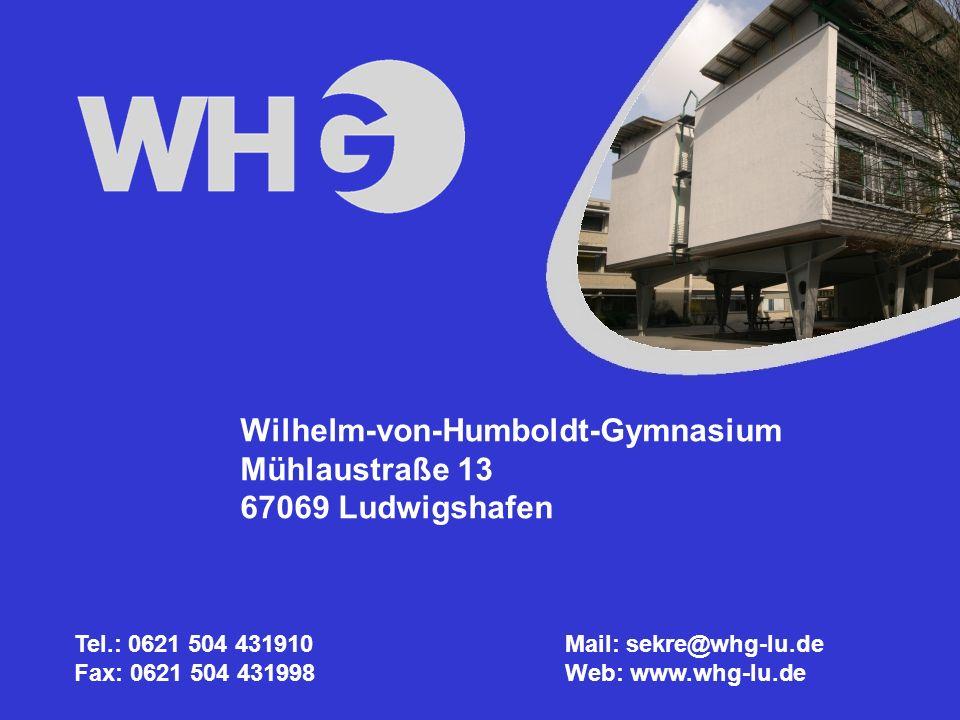 Wilhelm-von-Humboldt-Gymnasium Mühlaustraße 13 67069 Ludwigshafen