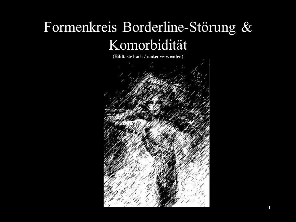 Formenkreis Borderline-Störung & Komorbidität (Bildtaste hoch / runter verwenden)