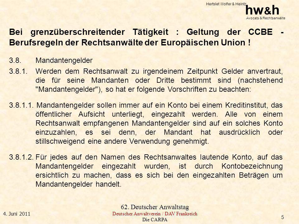 Bei grenzüberschreitender Tätigkeit : Geltung der CCBE - Berufsregeln der Rechtsanwälte der Europäischen Union !