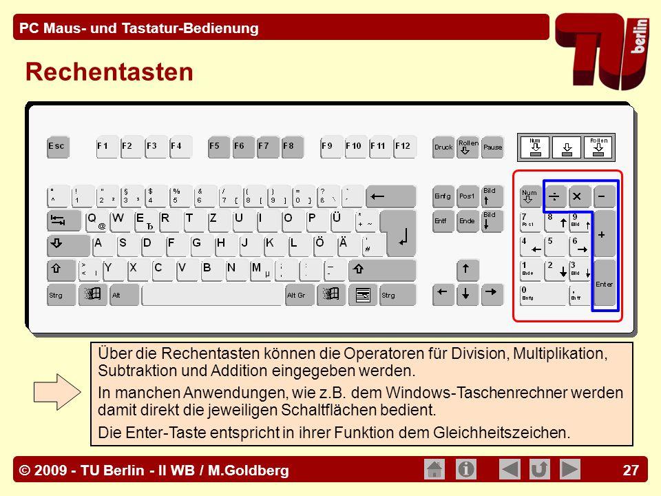 Rechentasten Über die Rechentasten können die Operatoren für Division, Multiplikation, Subtraktion und Addition eingegeben werden.
