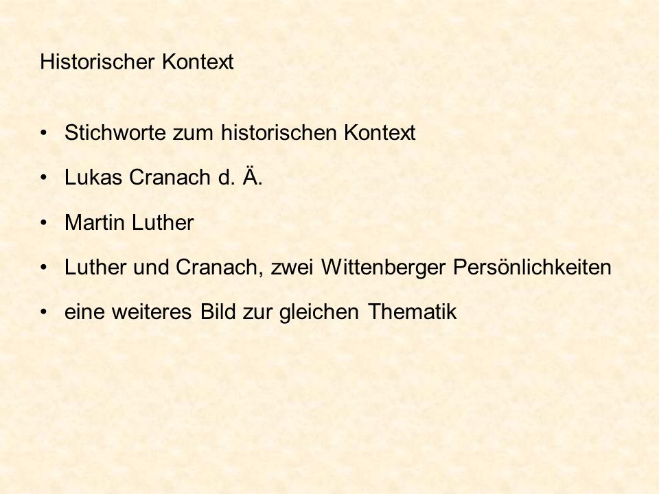 Historischer Kontext Stichworte zum historischen Kontext. Lukas Cranach d. Ä. Martin Luther.