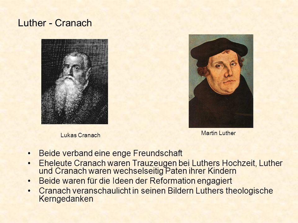 Luther - Cranach Beide verband eine enge Freundschaft