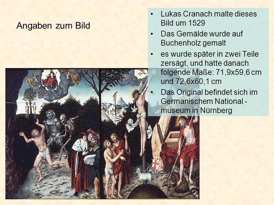 Angaben zum Bild Lukas Cranach malte dieses Bild um 1529