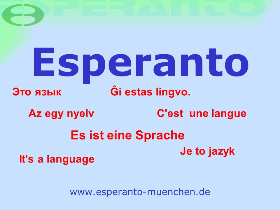 Esperanto Es ist eine Sprache Это язык Ĝi estas lingvo. Az egy nyelv
