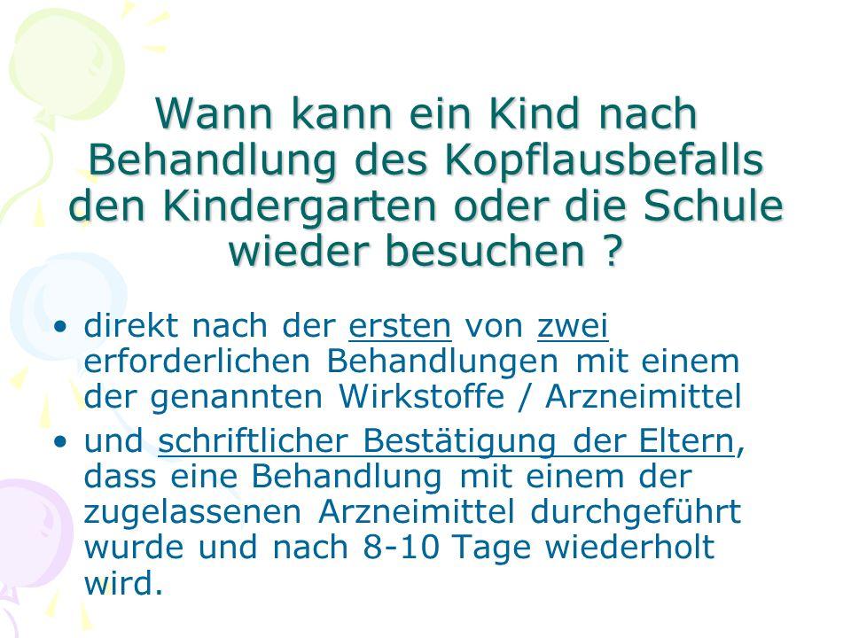 Wann kann ein Kind nach Behandlung des Kopflausbefalls den Kindergarten oder die Schule wieder besuchen