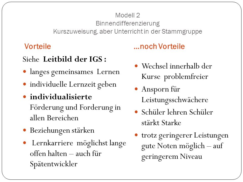 Siehe Leitbild der IGS : langes gemeinsames Lernen