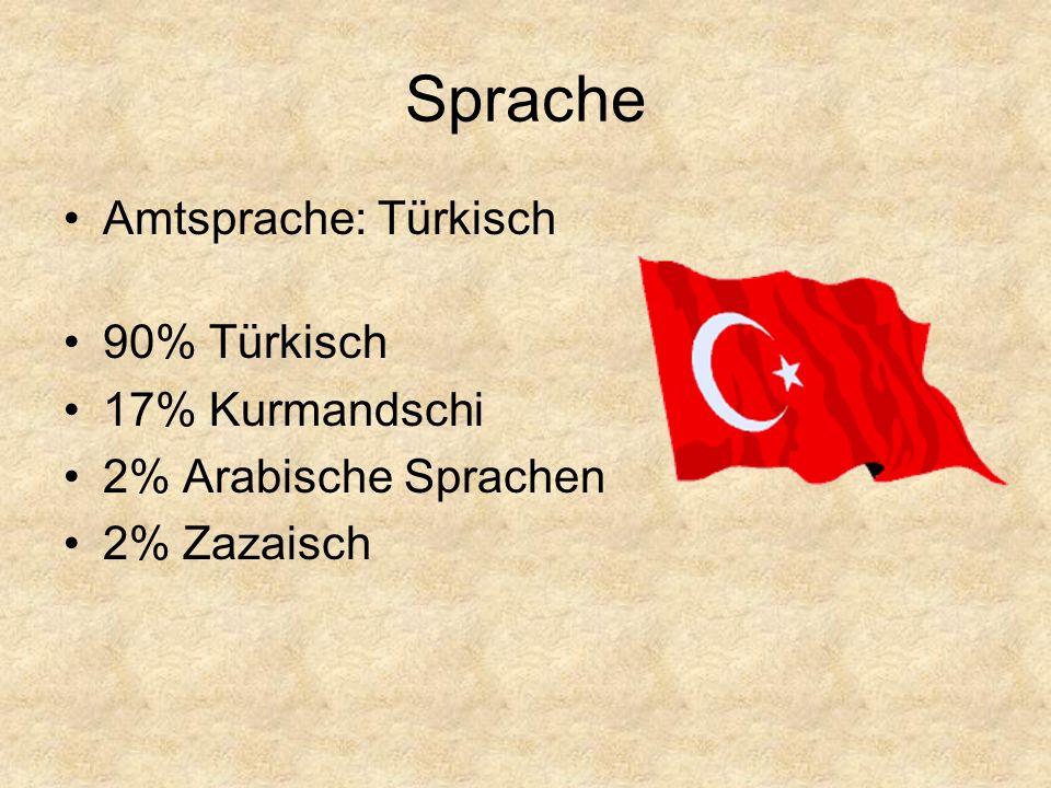 Sprache Amtsprache: Türkisch 90% Türkisch 17% Kurmandschi