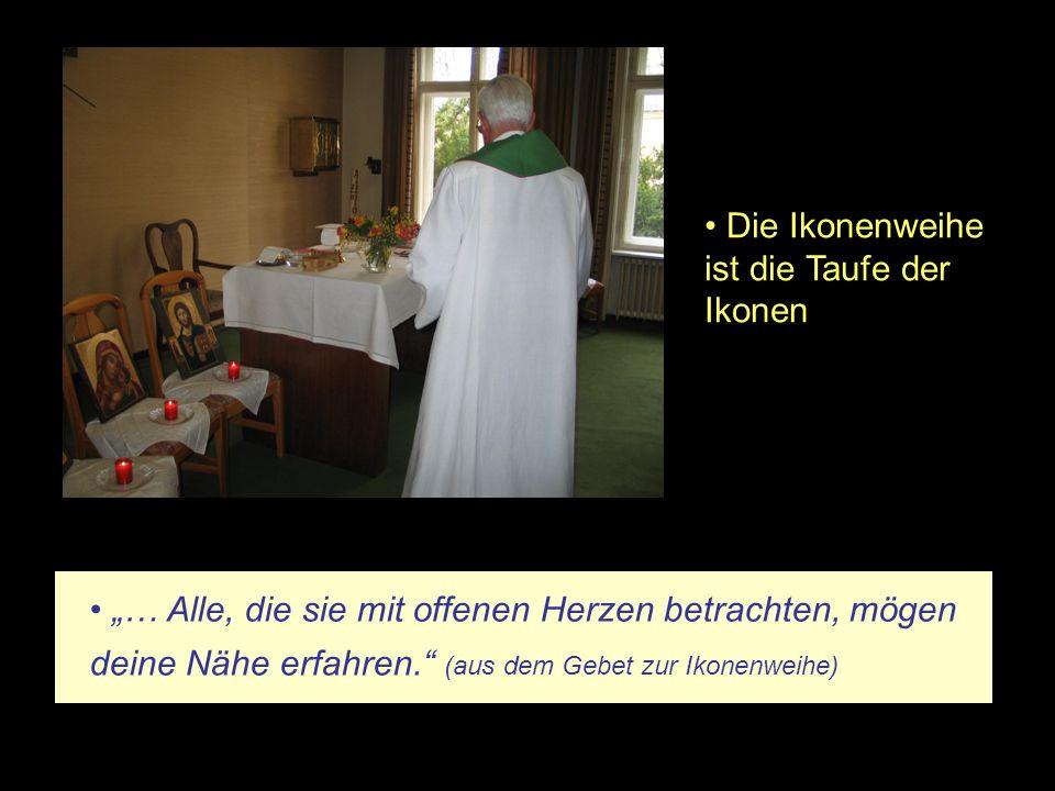 Die Ikonenweihe ist die Taufe der Ikonen