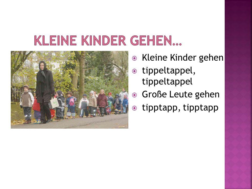 Kleine Kinder gehen… Kleine Kinder gehen tippeltappel, tippeltappel