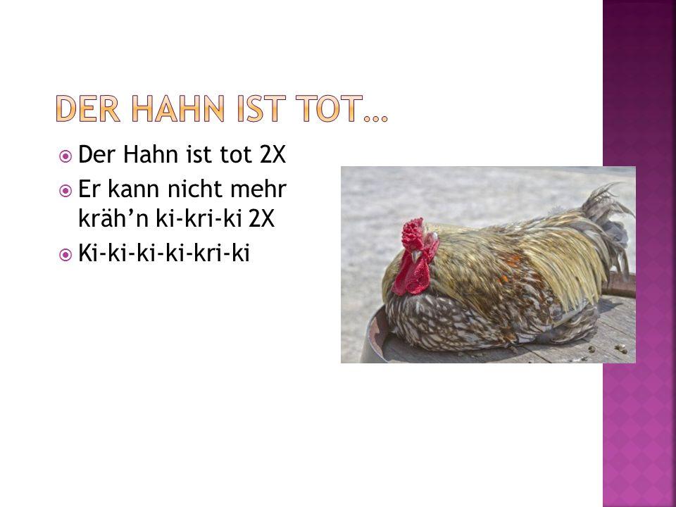 Der Hahn ist tot… Der Hahn ist tot 2X