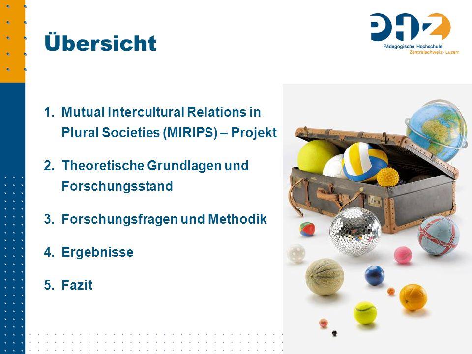 Übersicht Mutual Intercultural Relations in Plural Societies (MIRIPS) – Projekt. Theoretische Grundlagen und Forschungsstand.