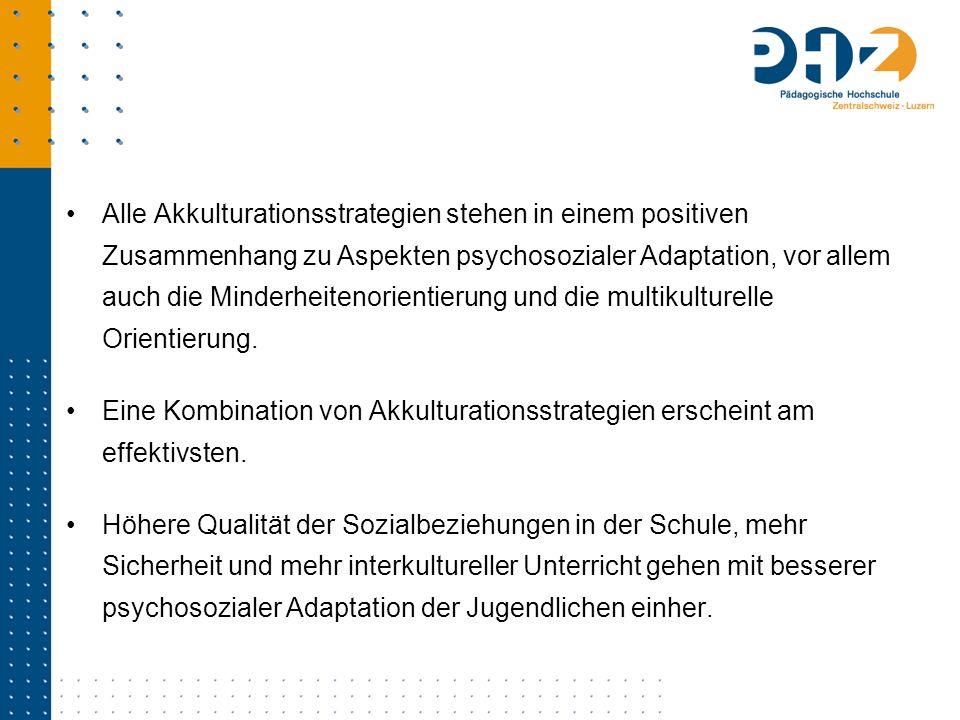 Alle Akkulturationsstrategien stehen in einem positiven Zusammenhang zu Aspekten psychosozialer Adaptation, vor allem auch die Minderheitenorientierung und die multikulturelle Orientierung.