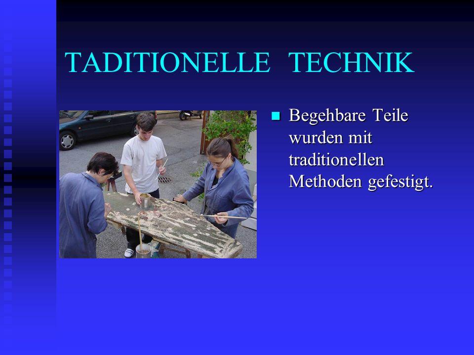TADITIONELLE TECHNIK Begehbare Teile wurden mit traditionellen Methoden gefestigt.
