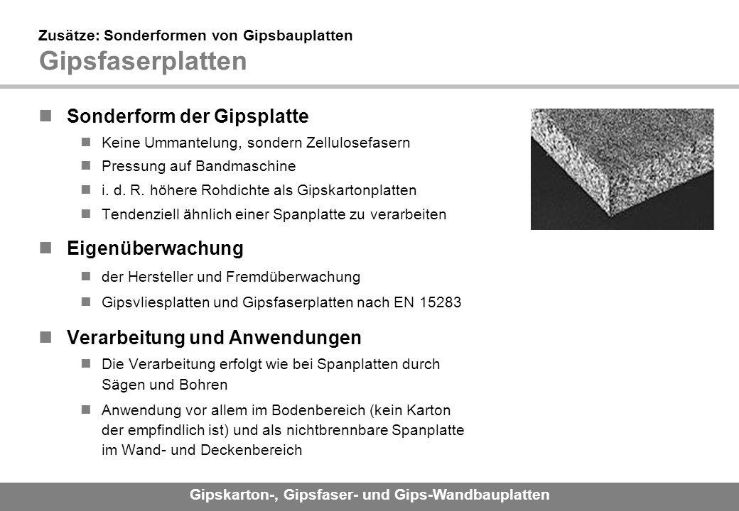 Zusätze: Sonderformen von Gipsbauplatten Gipsfaserplatten