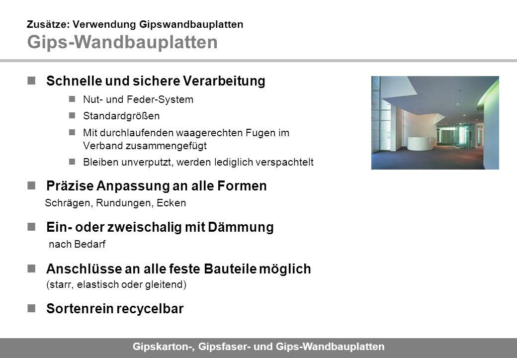 Zusätze: Verwendung Gipswandbauplatten Gips-Wandbauplatten