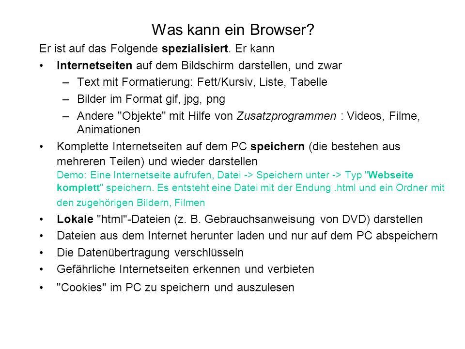 Was kann ein Browser Er ist auf das Folgende spezialisiert. Er kann