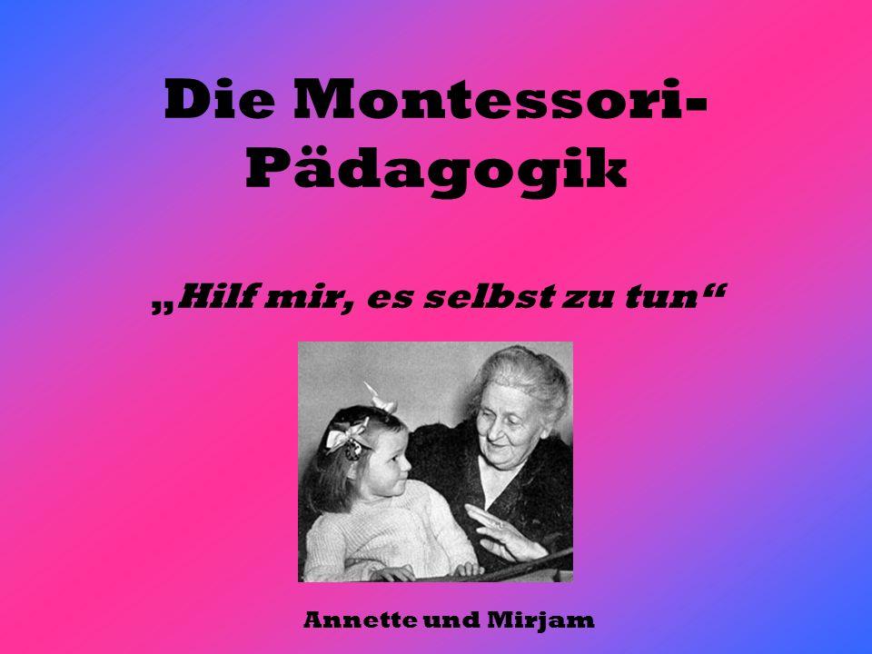 """Die Montessori-Pädagogik """"Hilf mir, es selbst zu tun"""