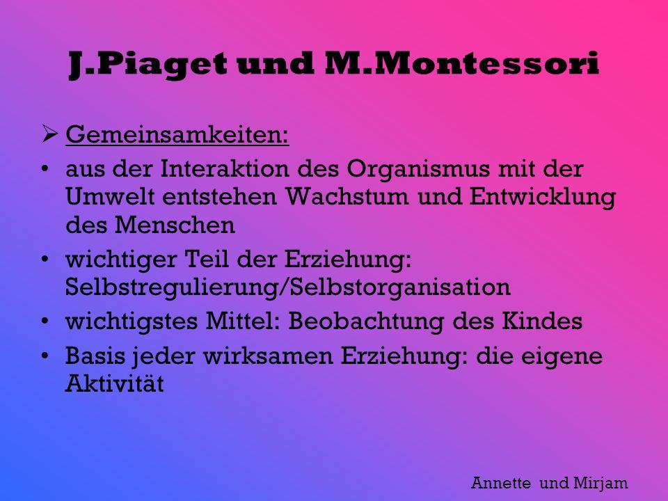 J.Piaget und M.Montessori