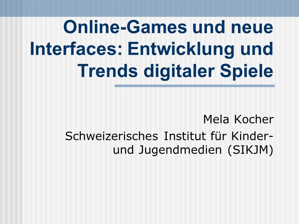 Online-Games und neue Interfaces: Entwicklung und Trends digitaler Spiele
