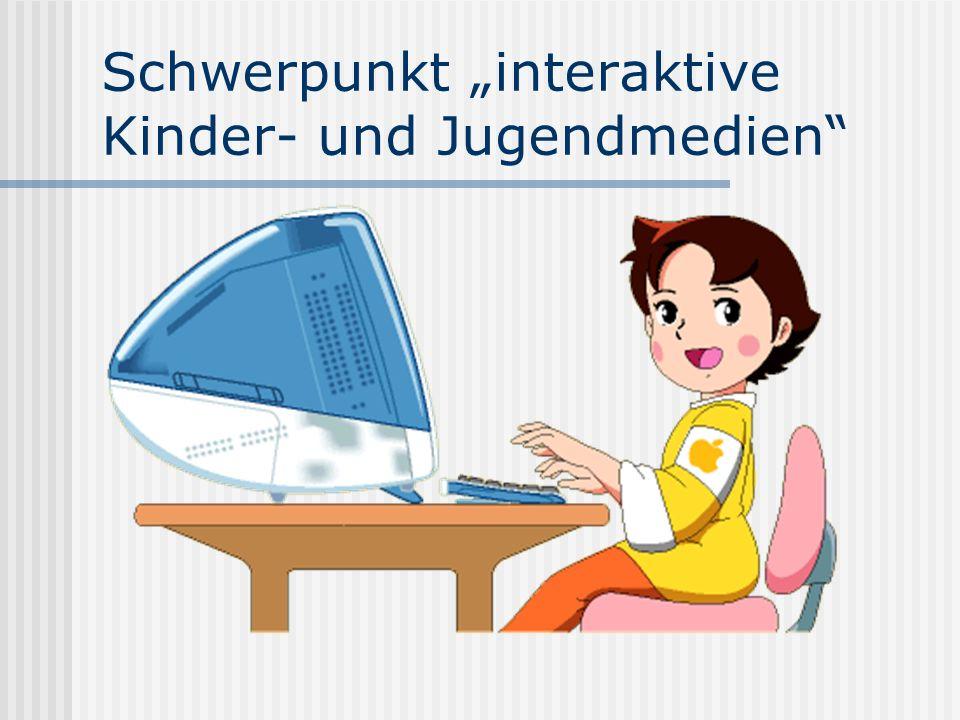"""Schwerpunkt """"interaktive Kinder- und Jugendmedien"""