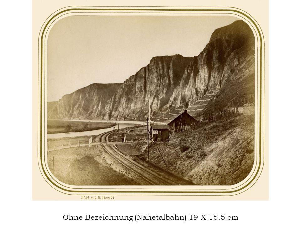 Ohne Bezeichnung (Nahetalbahn) 19 X 15,5 cm