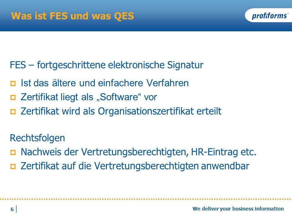 Was ist FES und was QES FES – fortgeschrittene elektronische Signatur. Ist das ältere und einfachere Verfahren.