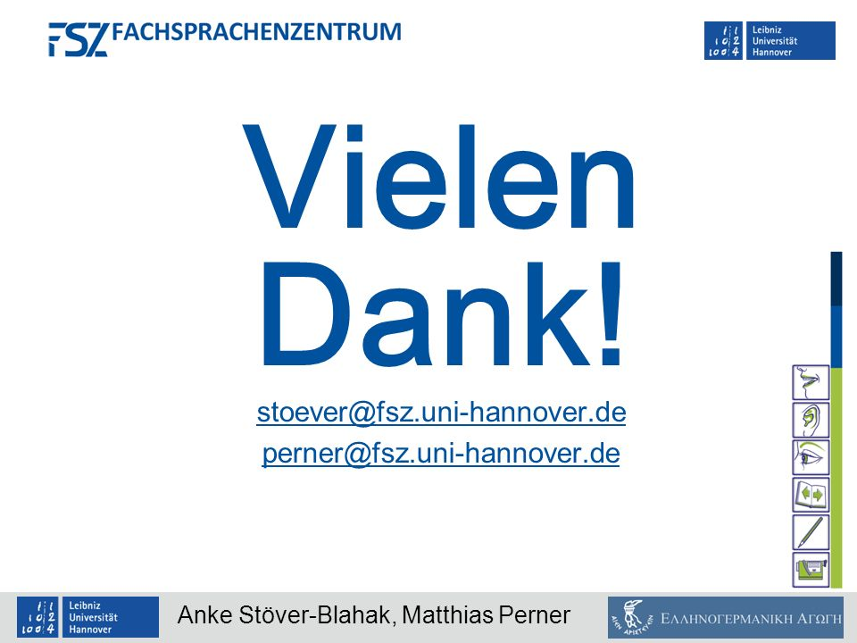 Vielen Dank! stoever@fsz.uni-hannover.de perner@fsz.uni-hannover.de