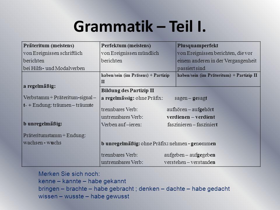 Grammatik – Teil I. Präteritum (meistens) von Ereignissen schriftlich berichten bei Hilfs- und Modalverben.