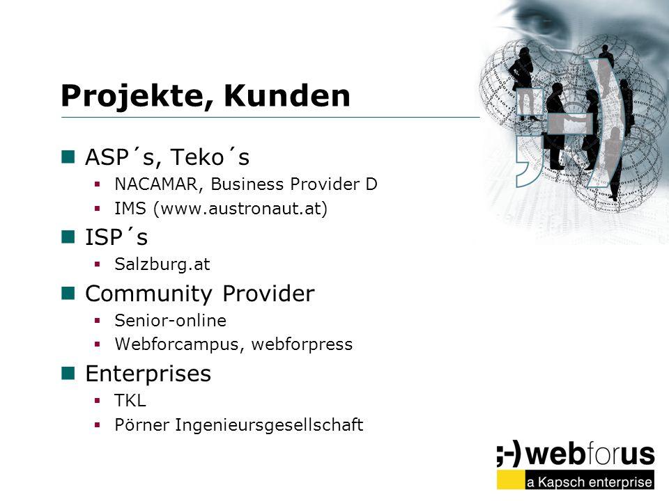 Projekte, Kunden ASP´s, Teko´s ISP´s Community Provider Enterprises