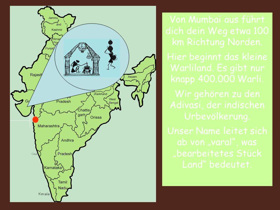 Von Mumbai aus führt dich dein Weg etwa 100 km Richtung Norden.