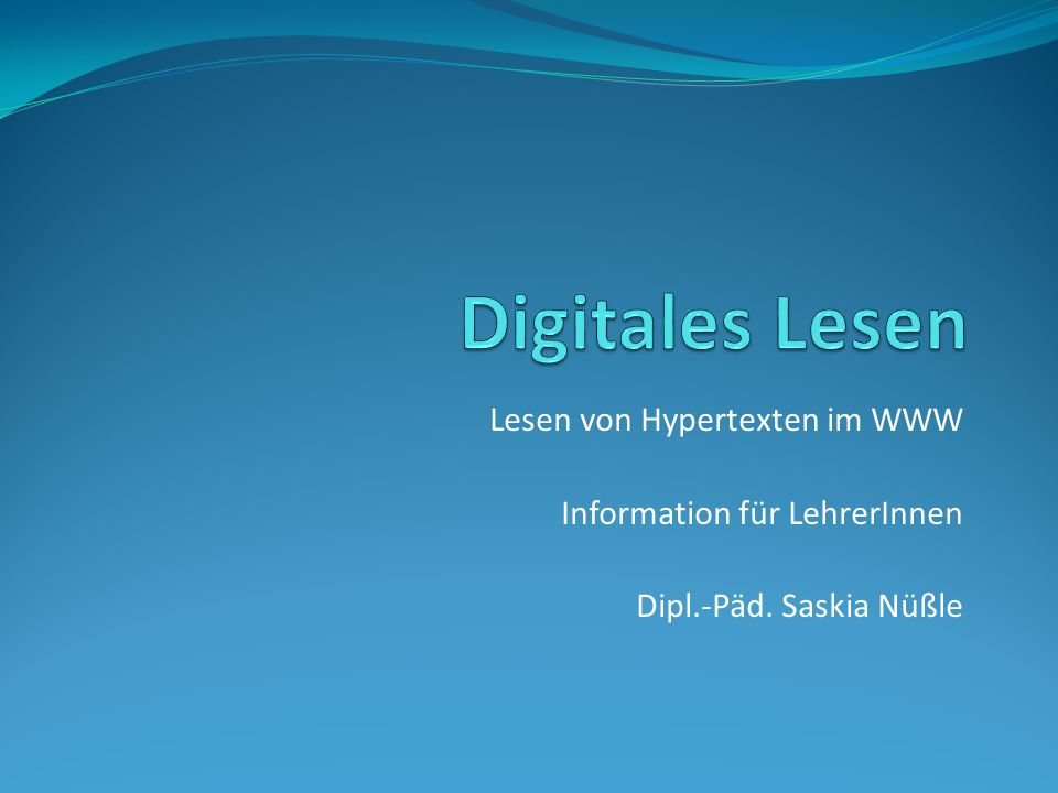 Digitales Lesen Lesen von Hypertexten im WWW