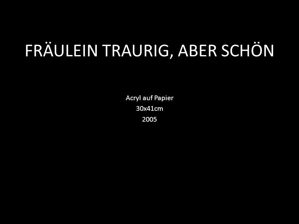FRÄULEIN TRAURIG, ABER SCHÖN