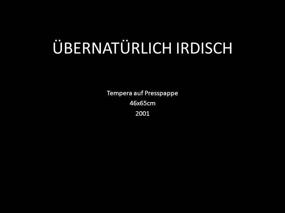 ÜBERNATÜRLICH IRDISCH