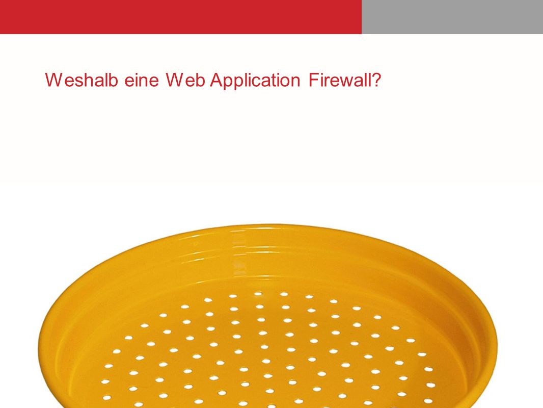 Weshalb eine Web Application Firewall