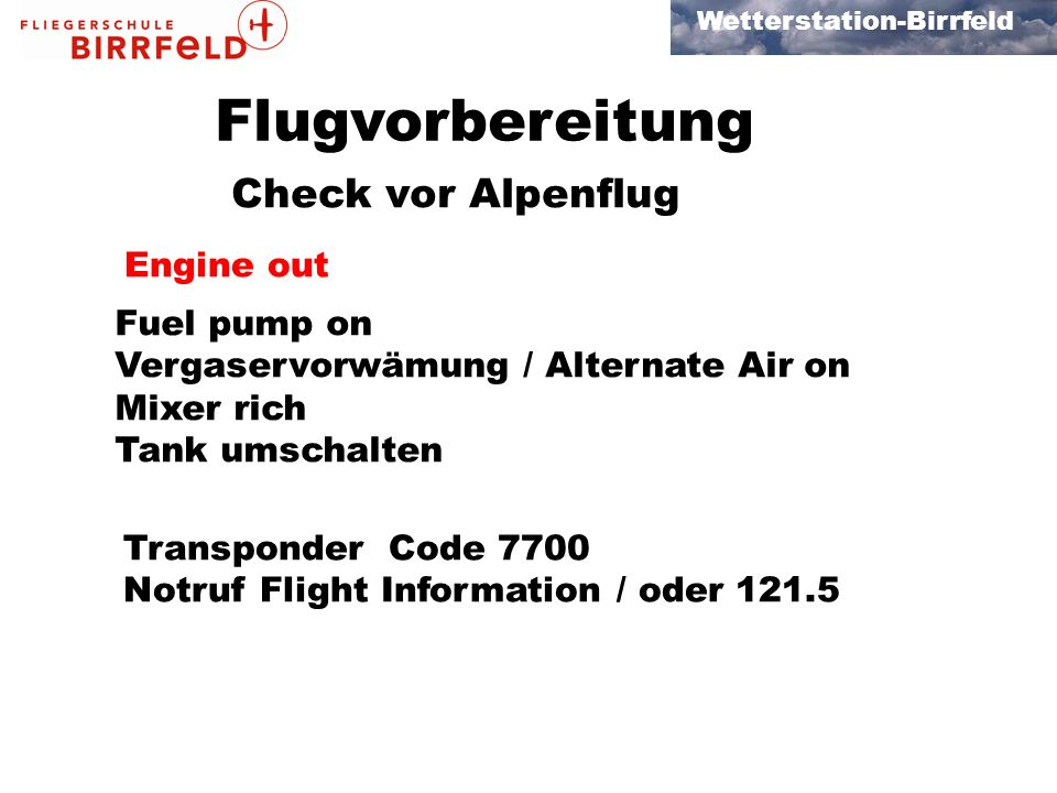 Flugvorbereitung Check vor Alpenflug Engine out