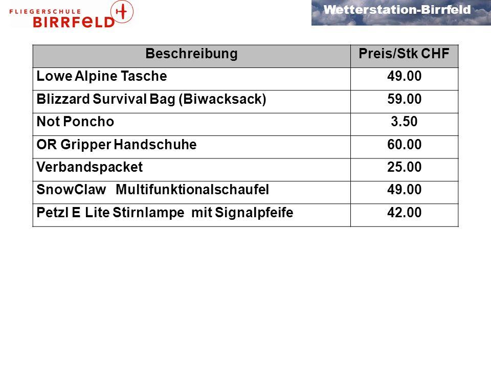 Beschreibung Preis/Stk CHF. Lowe Alpine Tasche. 49.00. Blizzard Survival Bag (Biwacksack) 59.00.