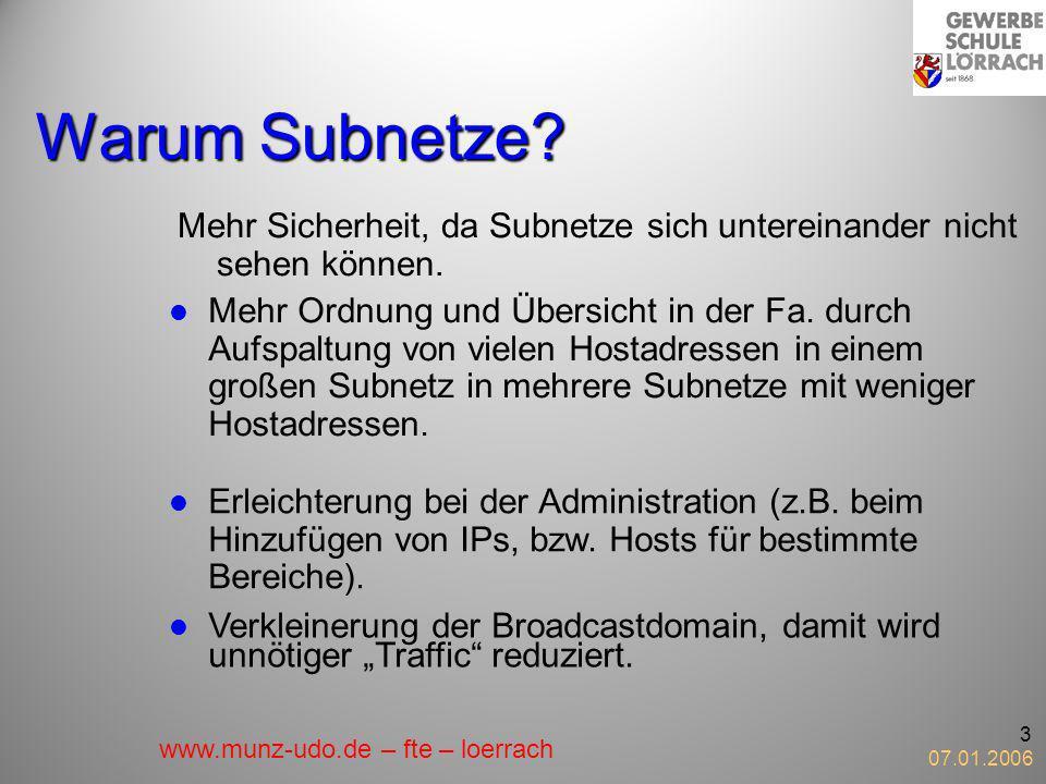 Warum Subnetze Mehr Sicherheit, da Subnetze sich untereinander nicht sehen können.