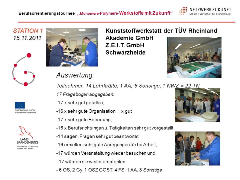 STATION 1 15.11.2011. Kunststoffwerkstatt der TÜV Rheinland Akademie GmbH Z.E.I.T. GmbH. Schwarzheide.