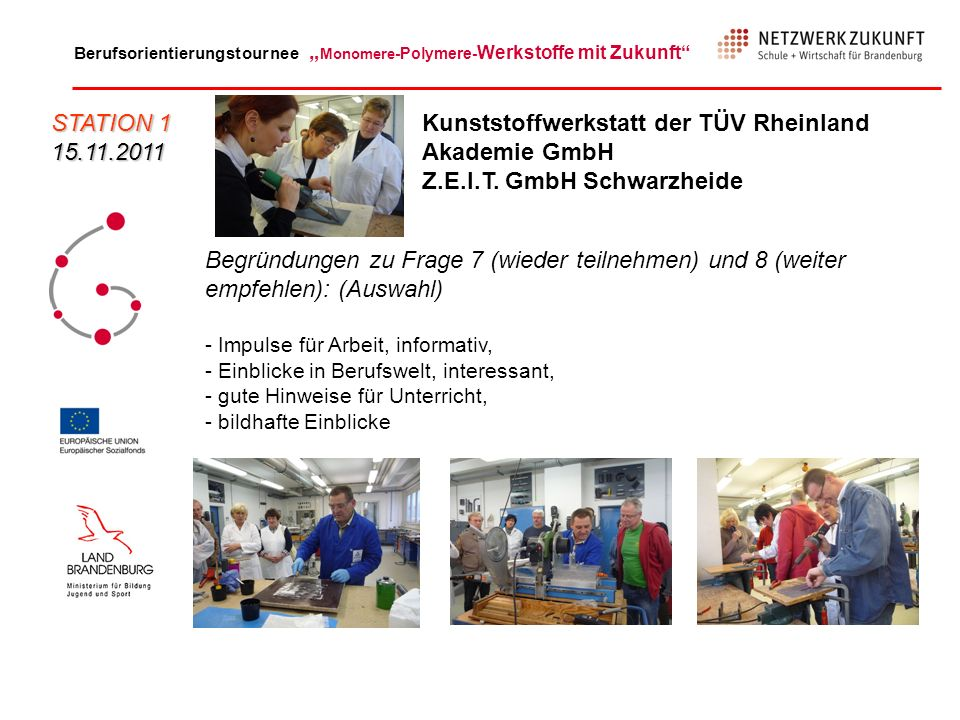 STATION 115.11.2011. Kunststoffwerkstatt der TÜV Rheinland Akademie GmbH Z.E.I.T. GmbH Schwarzheide.
