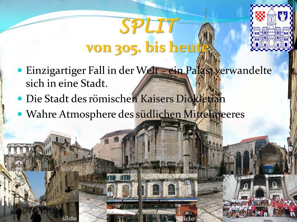 SPLIT von 305. bis heute Einzigartiger Fall in der Welt – ein Palast verwandelte sich in eine Stadt.